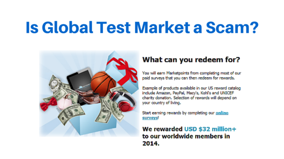 Is Global Test Market a scam?