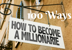 100 ways to become a millionaire