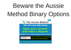 Beware the Aussie Method Binary Options