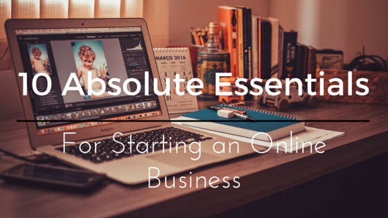 essentials what do you need for an online business