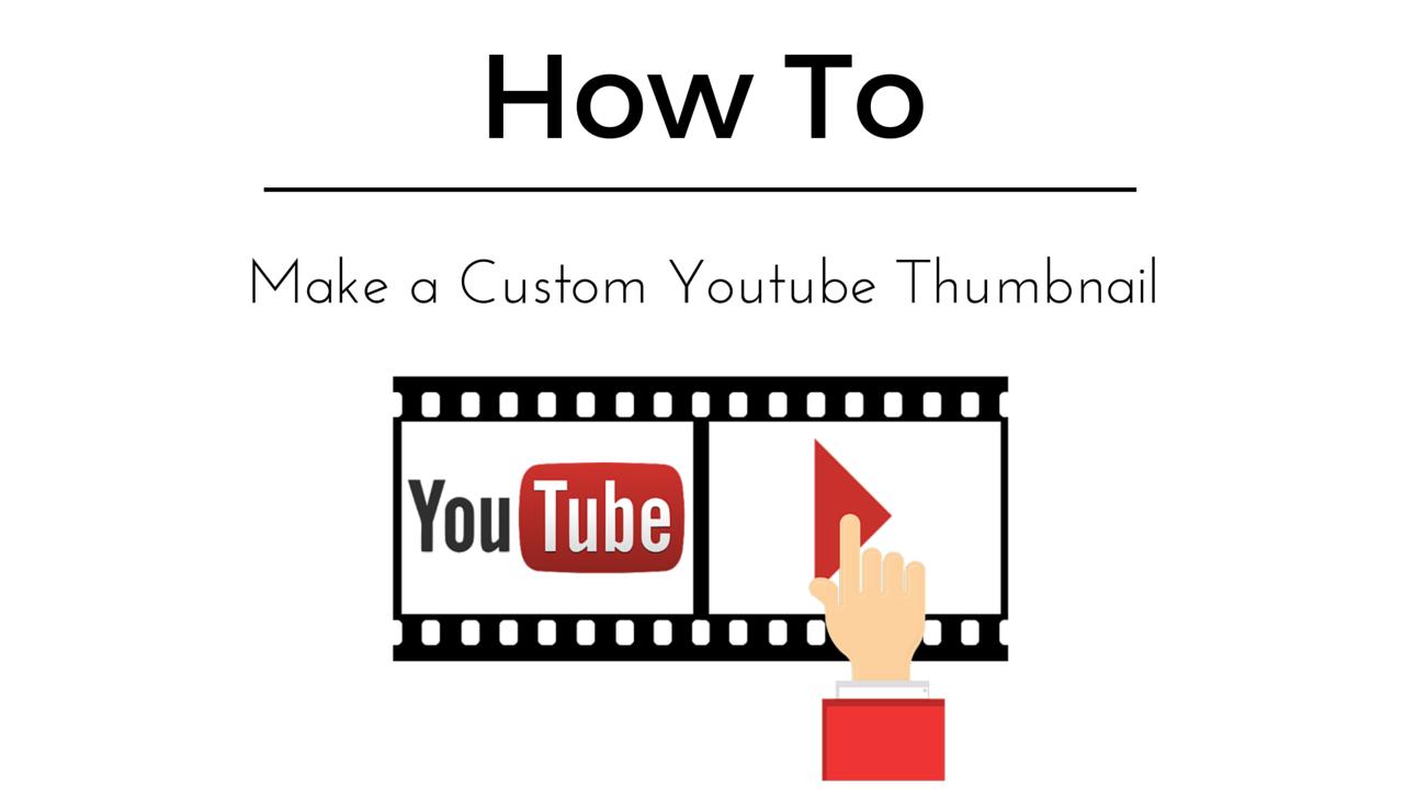 how to create a custom youtube thumbnail