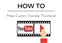 How to make a custom youtube thumbnail