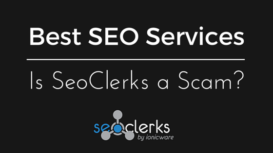 Is SeoClerks a Scam