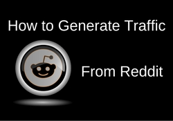How to Generate Traffic from Reddit