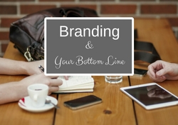Branding and your bottom line