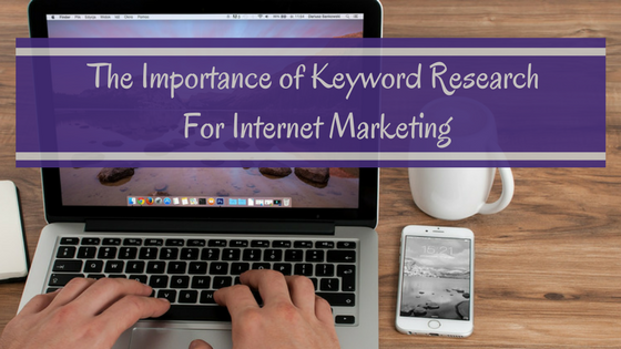 The Importance of Keyword Research for Internet Marketing