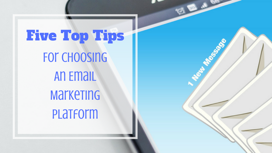 Tips for choosing an email marketing platform