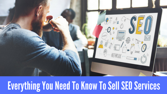 Everything you need to know to sell SEO services