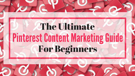 Pinterest content marketing guide social