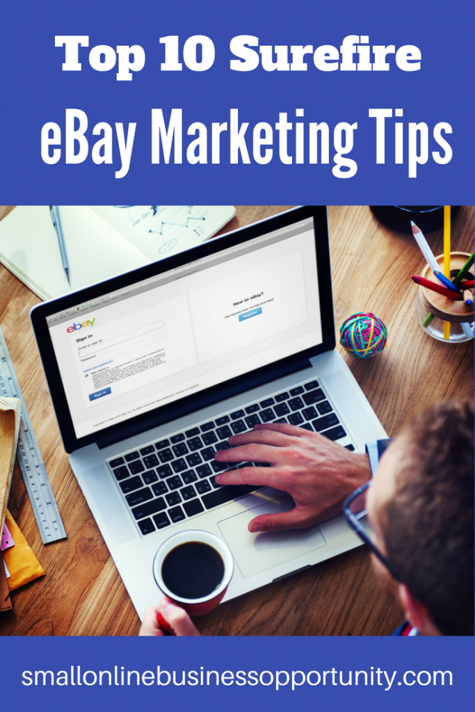 Top 10 Surefire eBay Marketing Tips