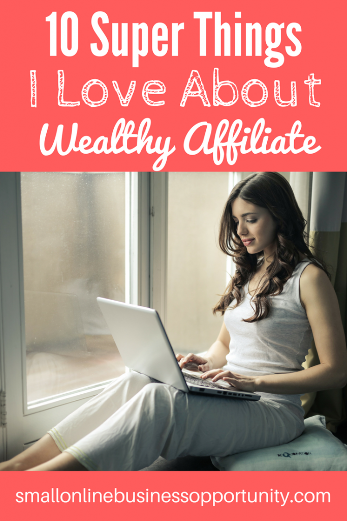 10 Super Things I Love About Wealthy Affiliate