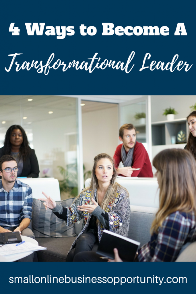 4 Ways To Become A Transformational Leader
