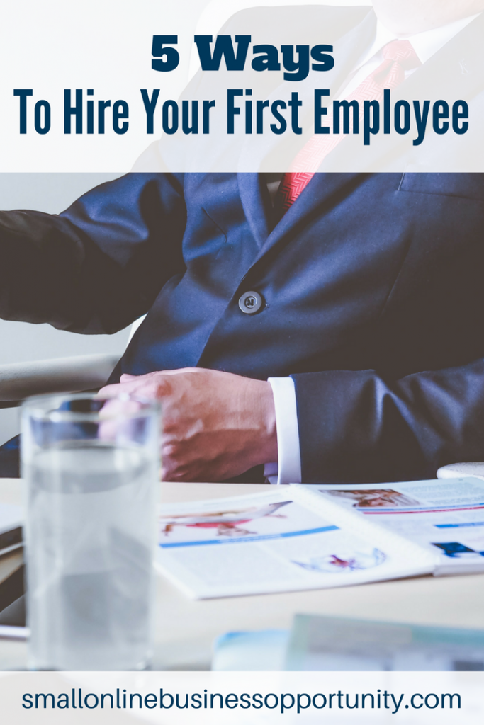 5 Ways To Hire Your First Employee