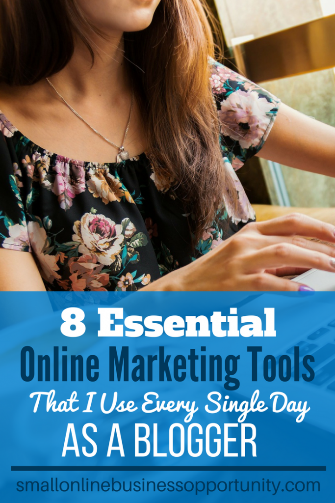8 Essential Online Marketing Tools I Use Every Single Day As A Blogger