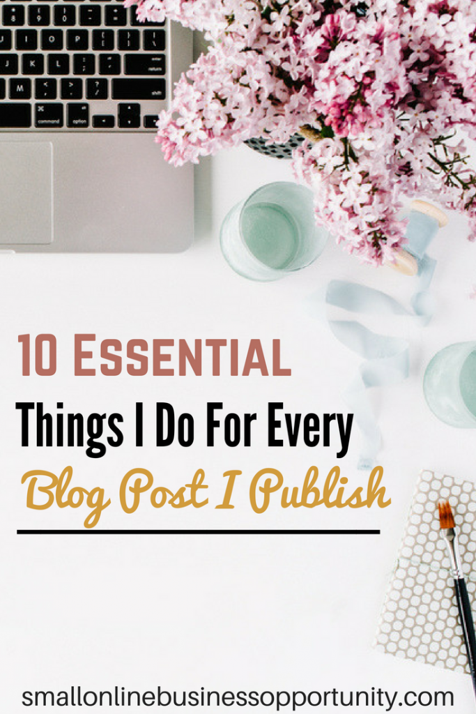10 Essential Things I Do For Every Blog Post