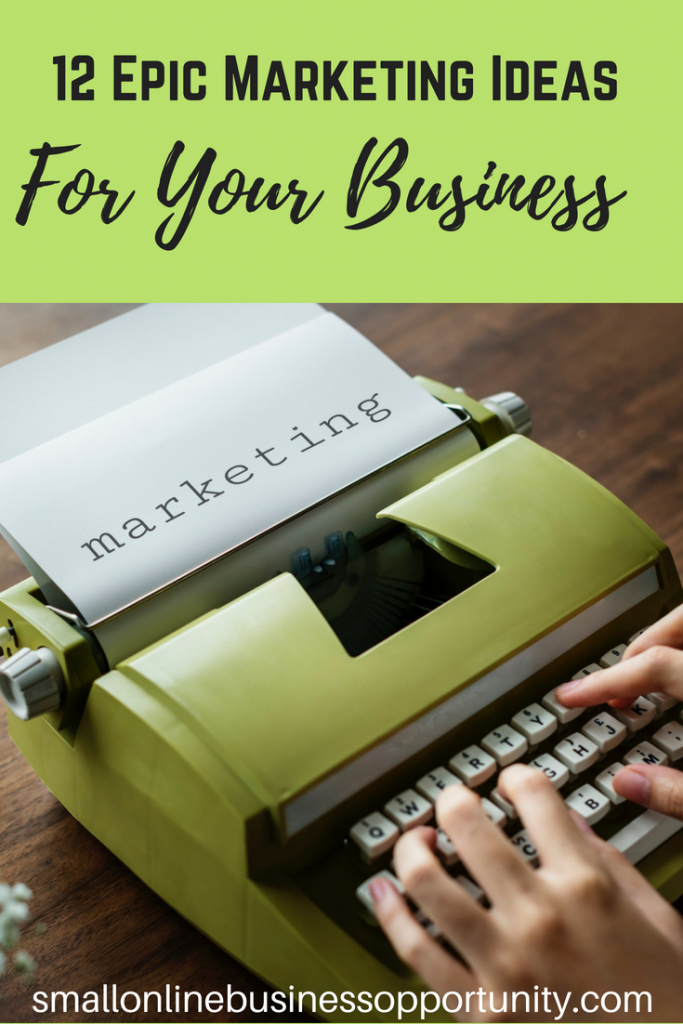 12 Epic Marketing Ideas For Your Business