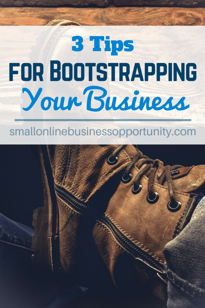 3 Tips For Bootstrapping Your Business