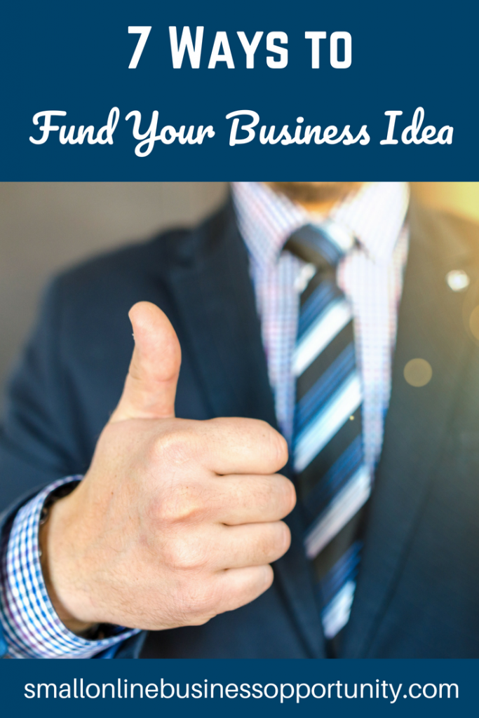 7 Ways To Fund Your Business Ideas
