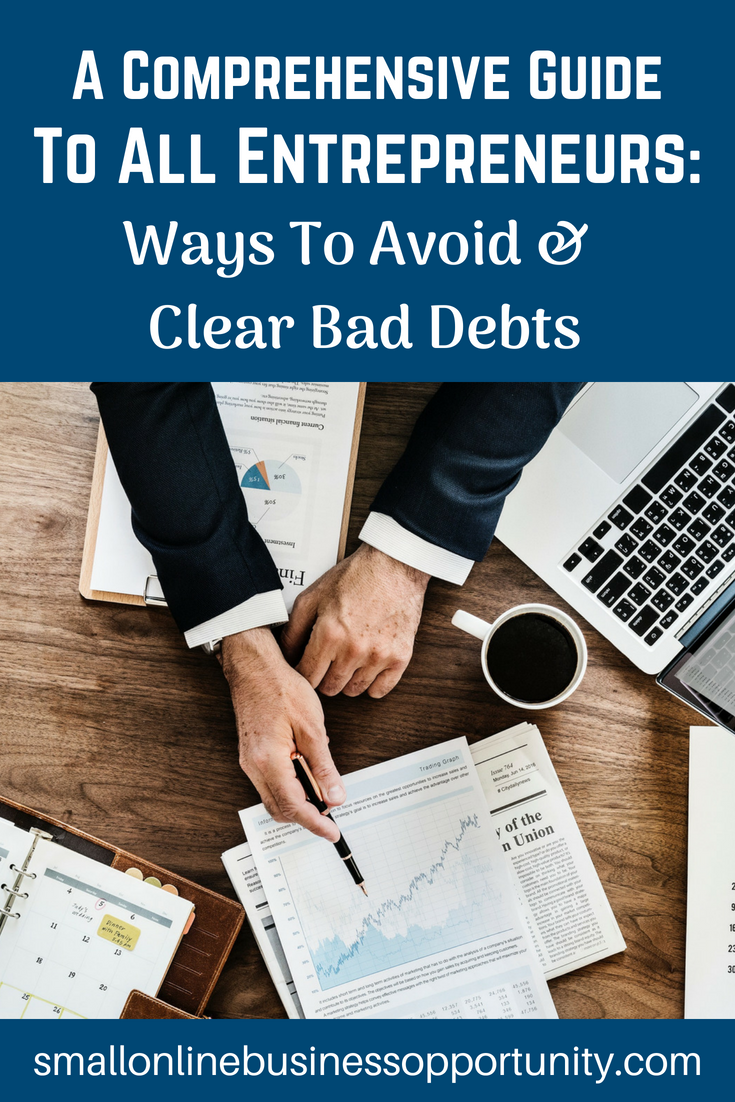 A Comprehensive Guide To All Entrepreneurs: Ways To Avoid and Clear Bad Debts