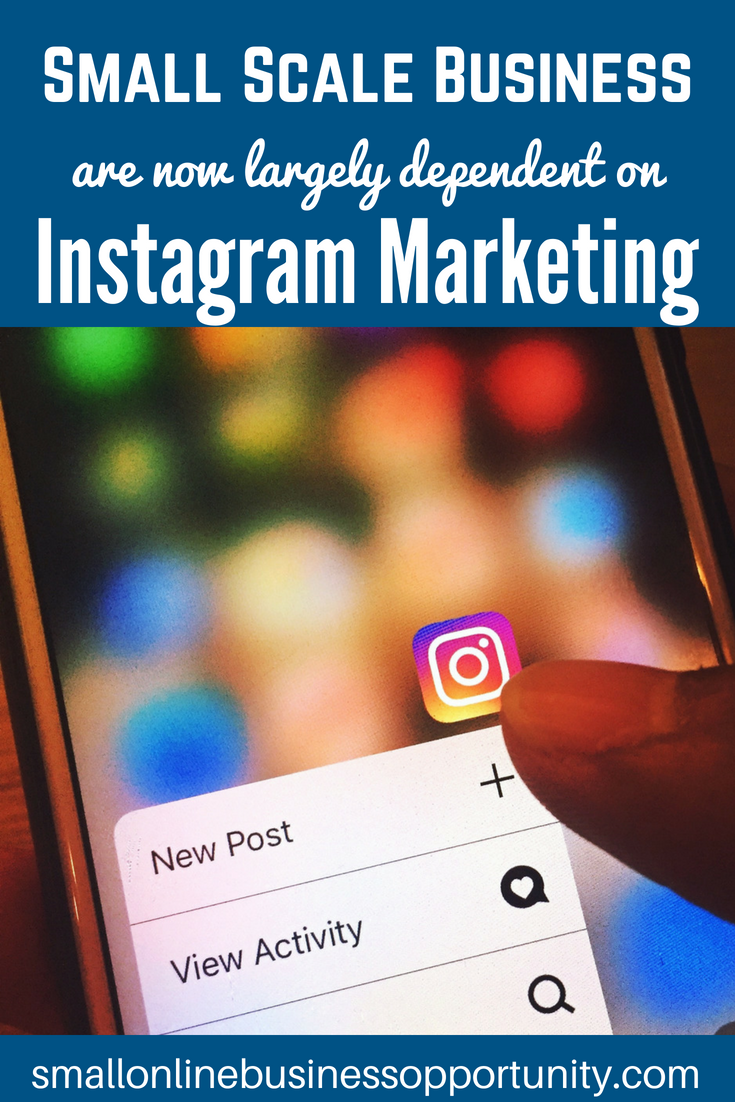 Small Scale Businesses are largely dependant on Instagram Marketing