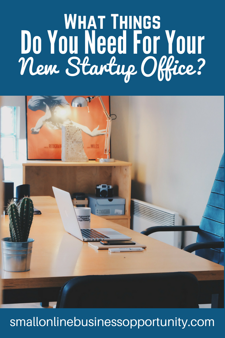 what thngs do you need for your new startup office