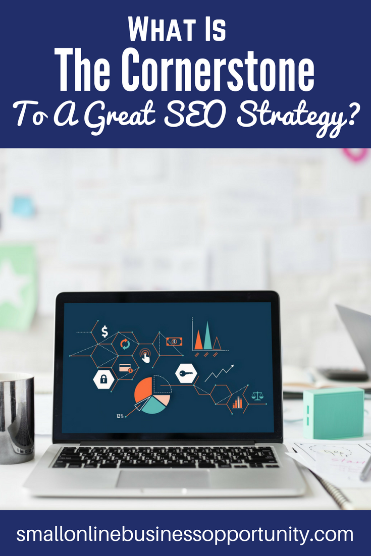 what is the cornerstone to a great SEO strategy