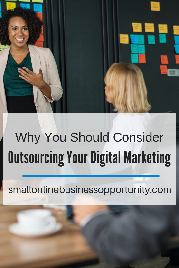 Why You Should Consider Outsourcing Your Digital Marketing