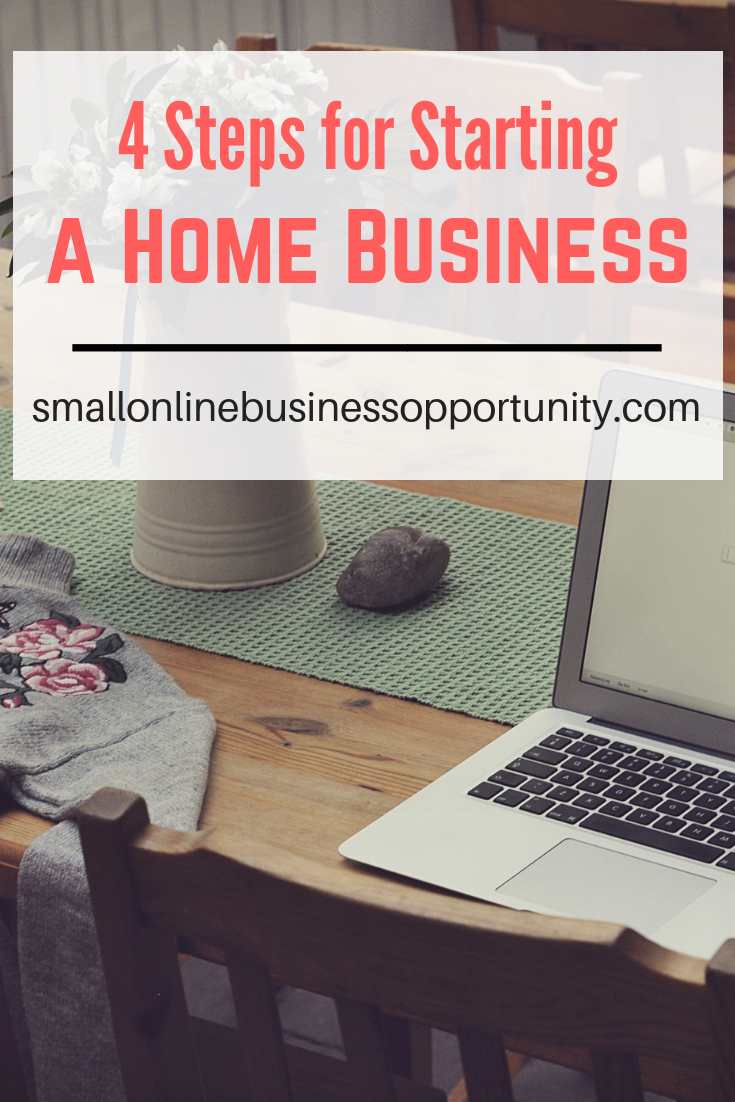 4 Steps for Starting A Home Business