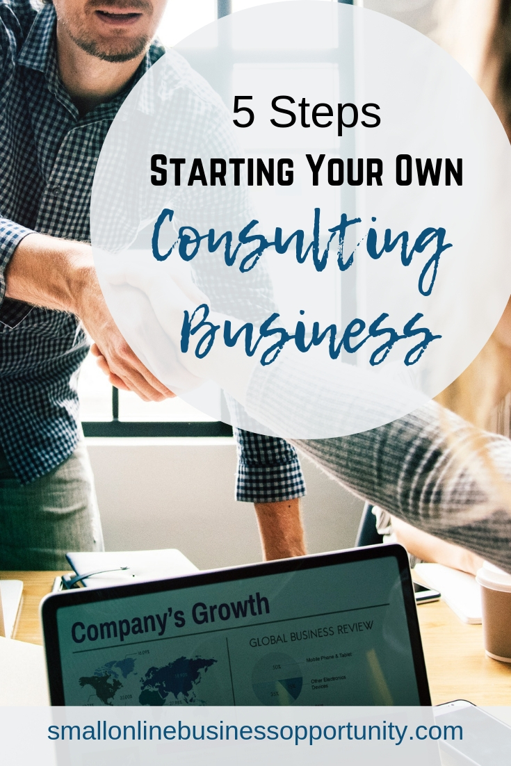 5 Steps To Starting Your Own Consulting Business