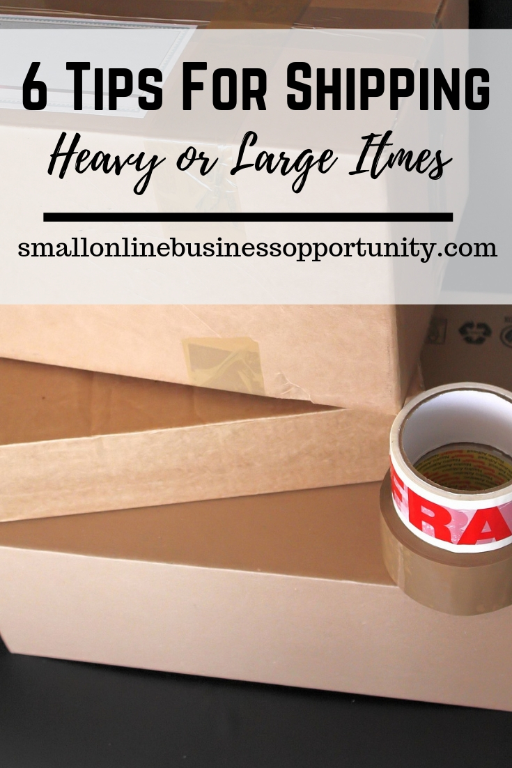 6 Tips for Shipping Heavy or Large Items