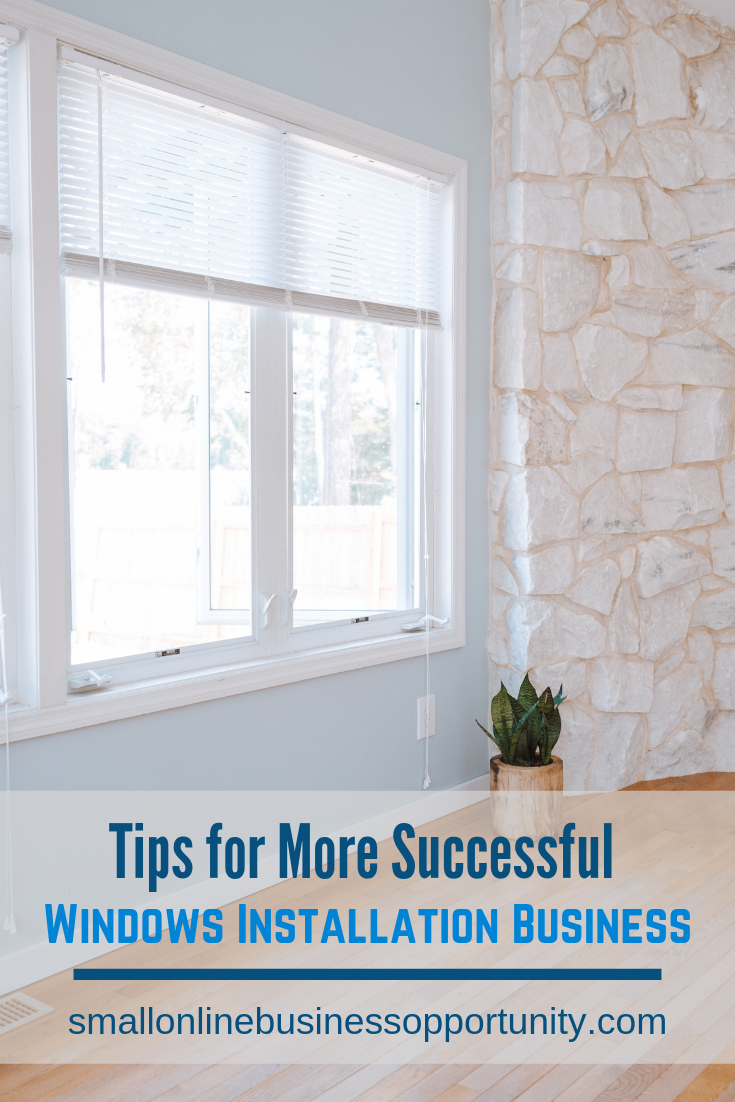 Tips for a more successful Windows Installation Business