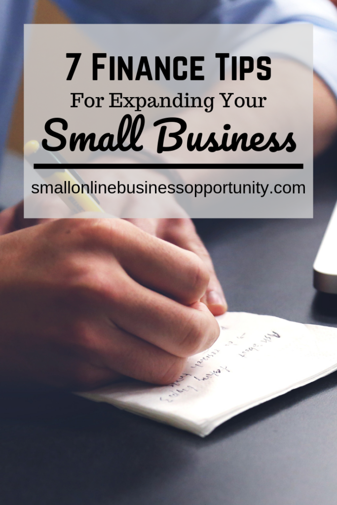7 Finance Tips For Expanding Your Small Business