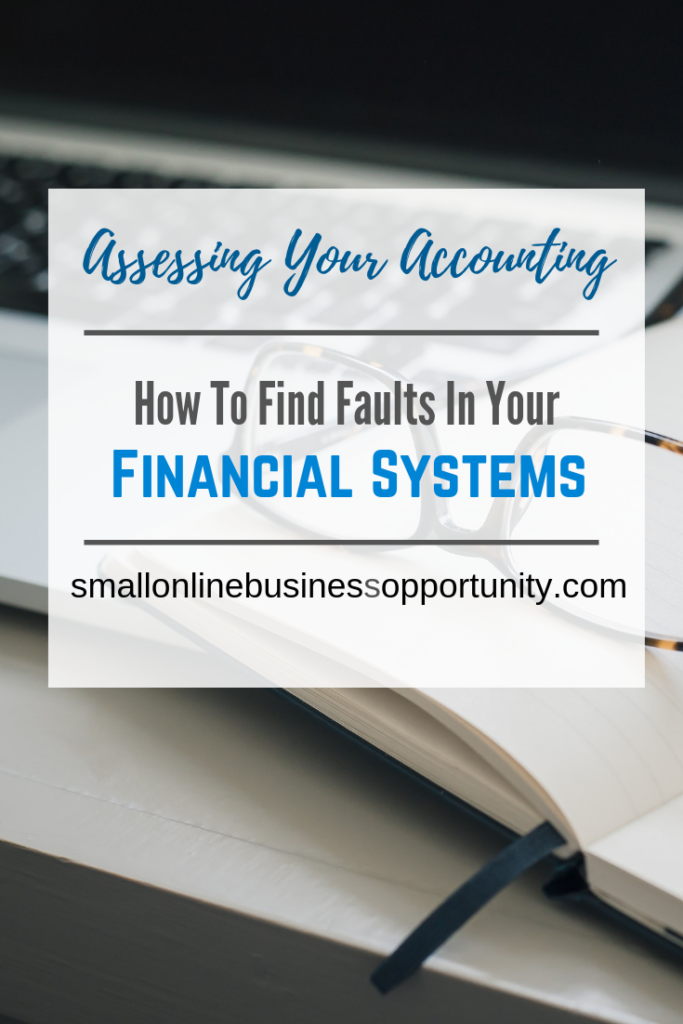 Assessing Your Accounting - How To Find Faults In Your Financial Systems