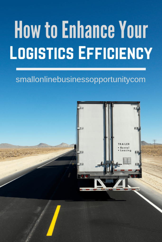 How To Enhance Your Logistics Efficiency