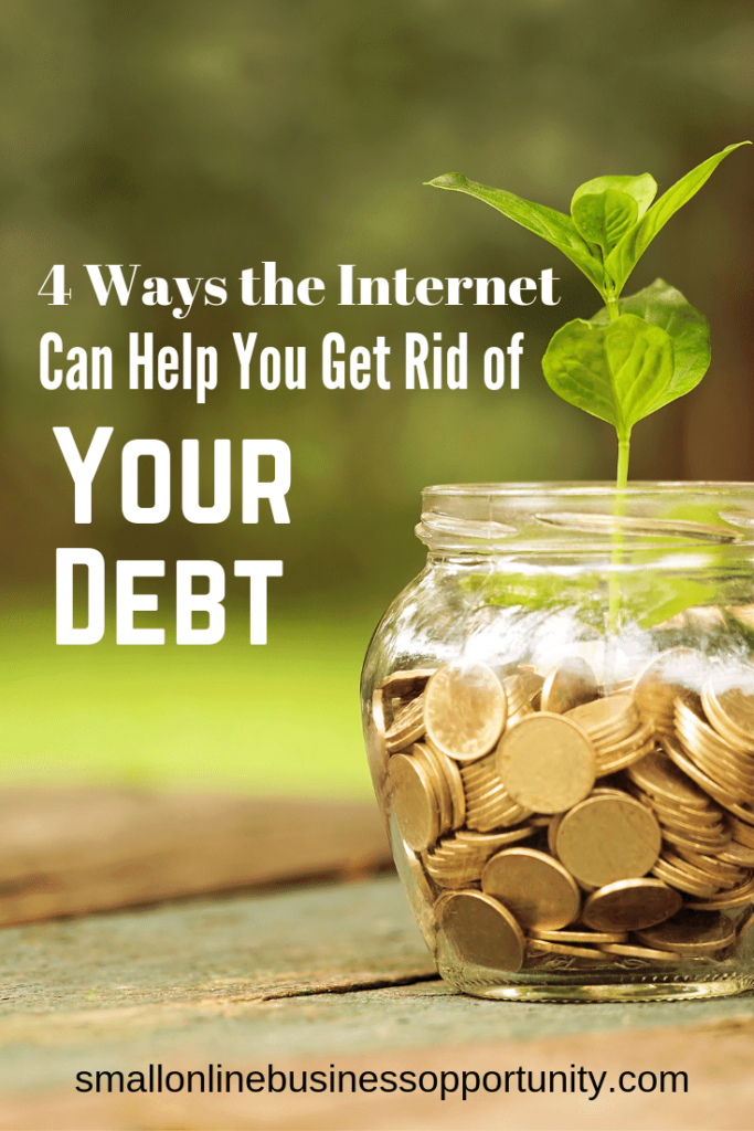 4 Ways The Internet Can Help You Get Rid Of Your Debt