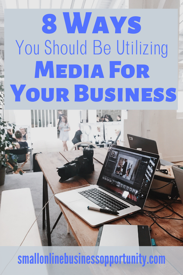 8 Ways You Should Be Utilizing Media For Your Business