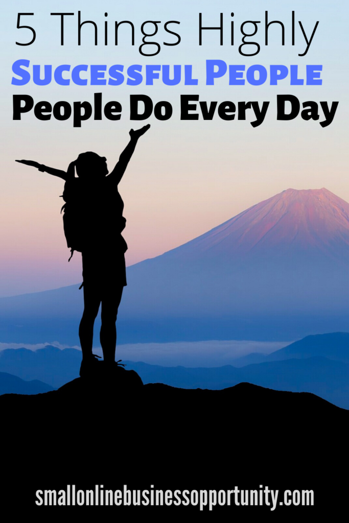 5 Things Highly Successful People Do Every Day