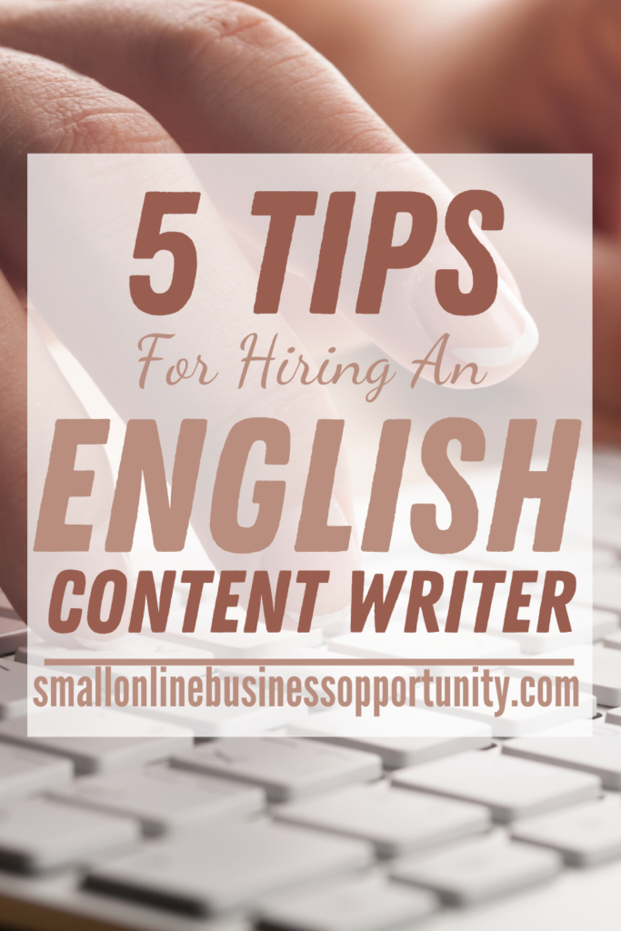 5 Tips For Hiring An English Content Writer