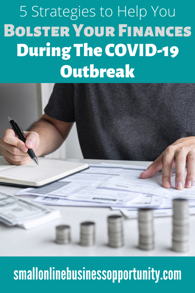 5 Strategies To Help You Bolster Your Finances During The Covid-19 Outbreak