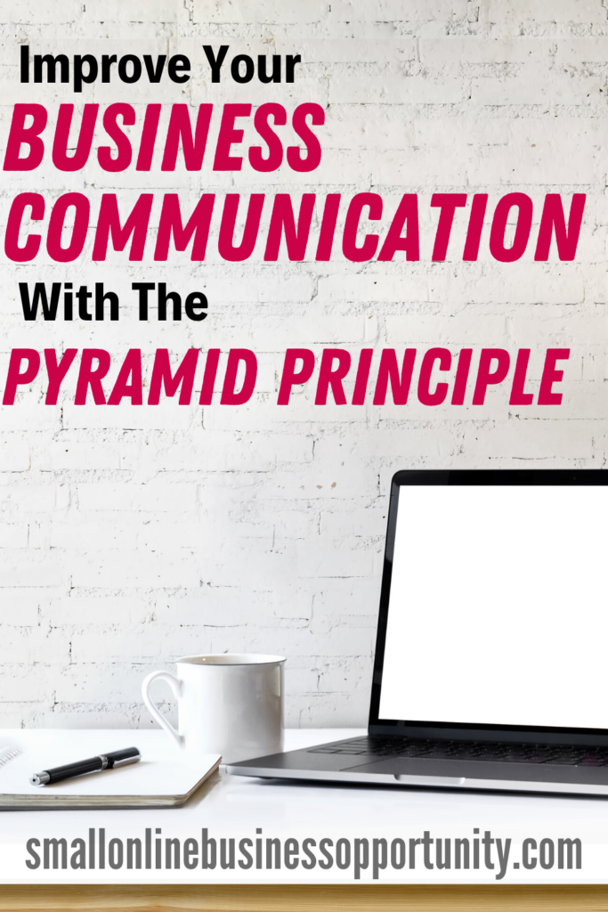 Improve Your Business Communication with the Pyramid Principle