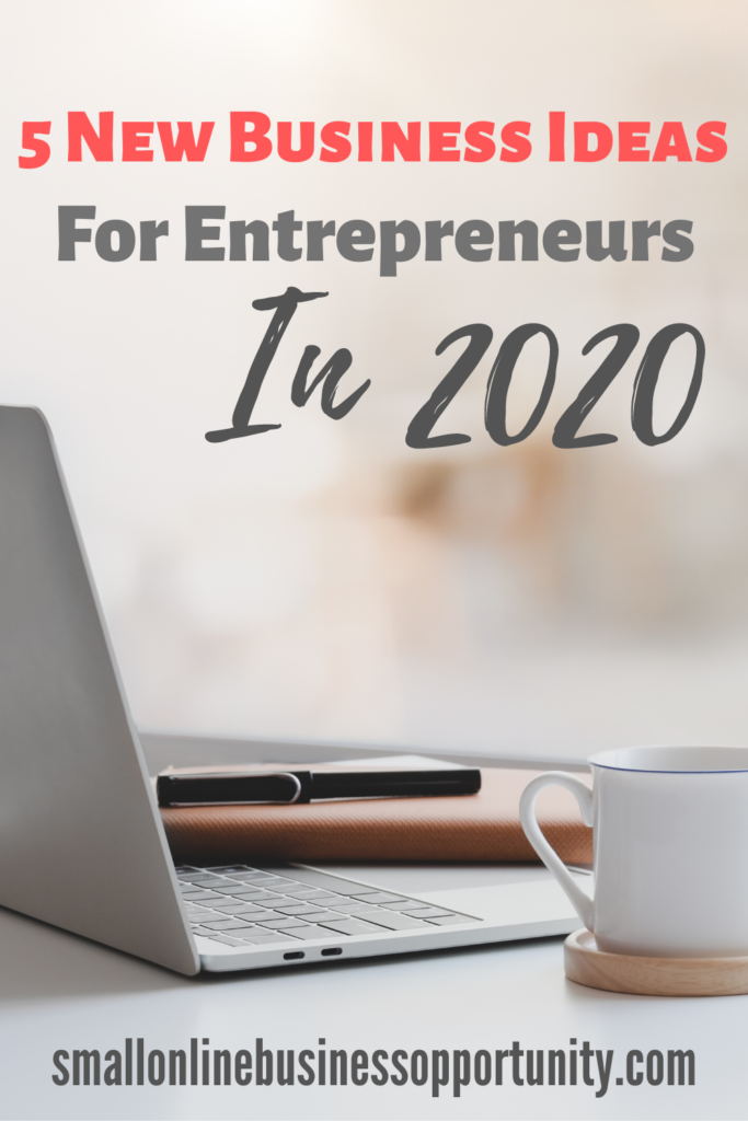 5 New Business ideas For Entrepreneurs In 2020