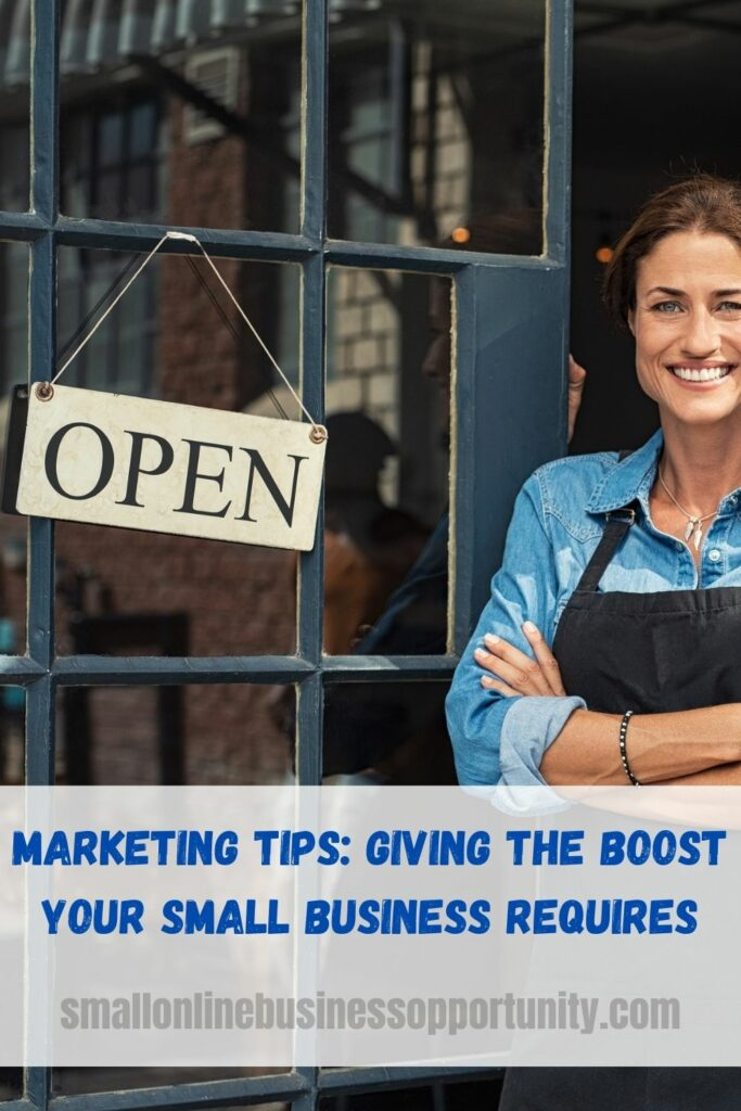 Marketing Tips Giving The Boost Your Small Business Requires