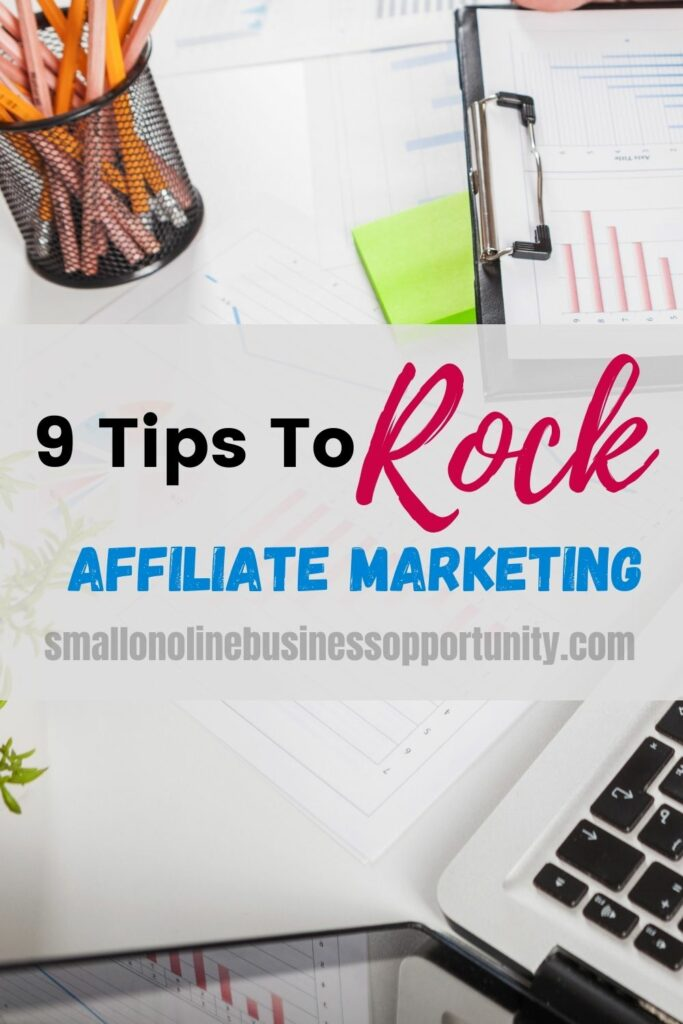 9 Tips To Rock Affiliate Marketing