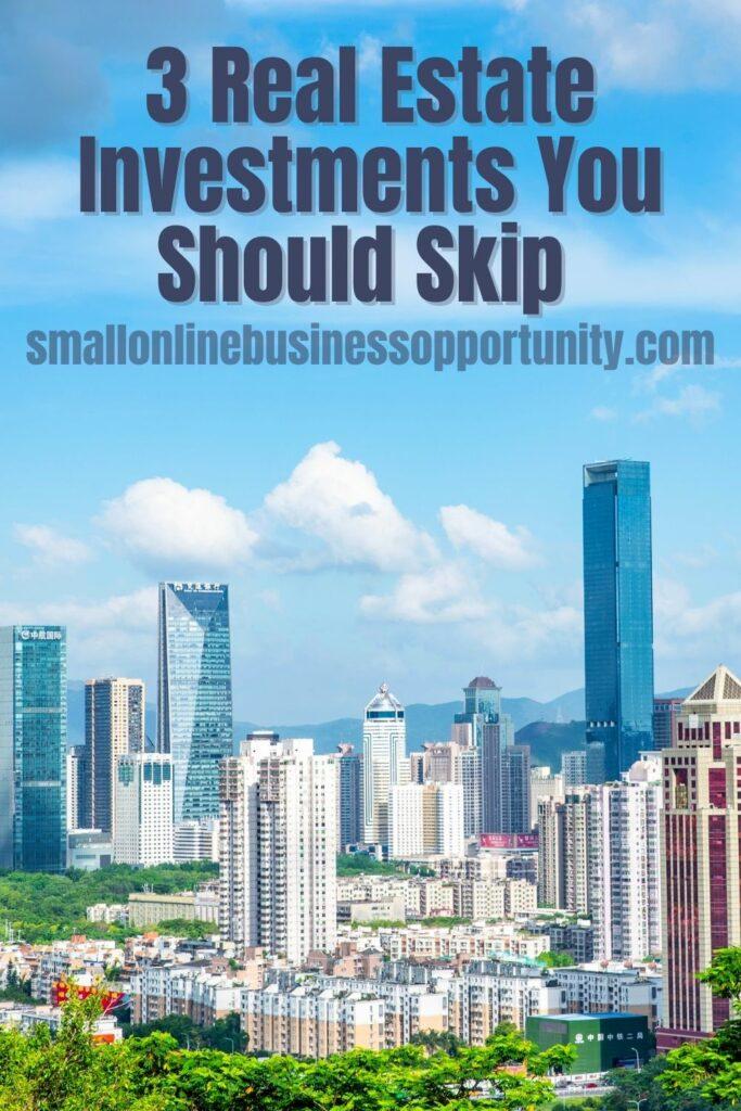 3 Real Estate Investments You Should Skip